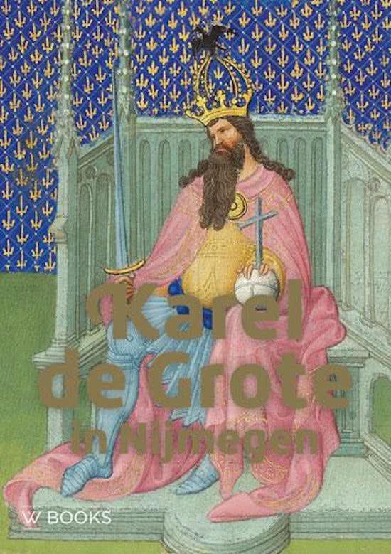 Karel de Grote in Nijmegen - De Leesclub van Alles