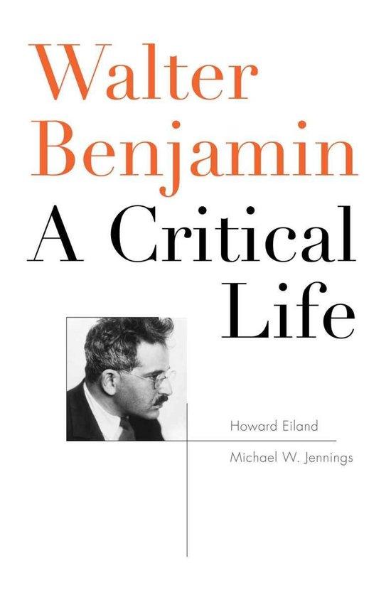 Walter Benjamin. A Critical Life