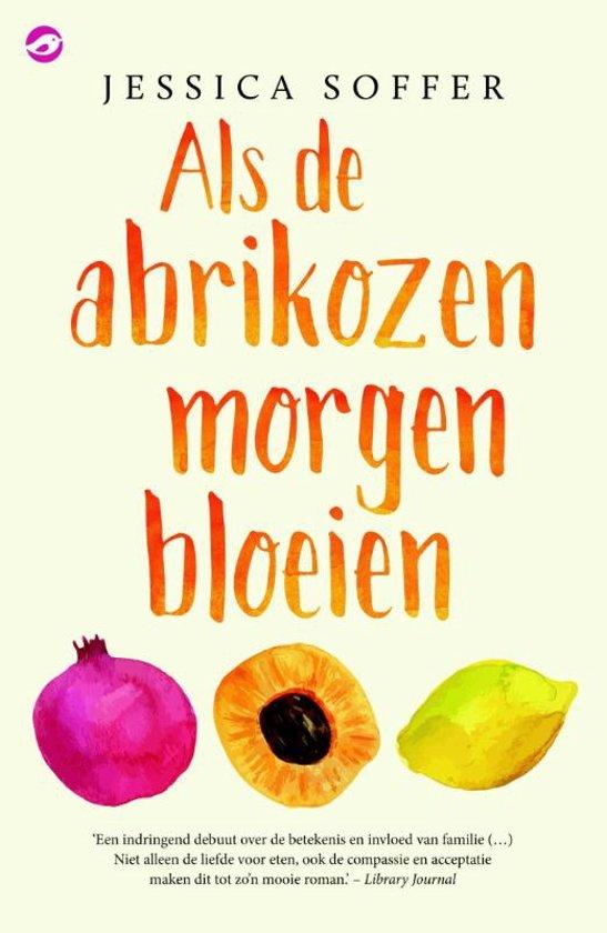Als de abrikozen morgen bloeien