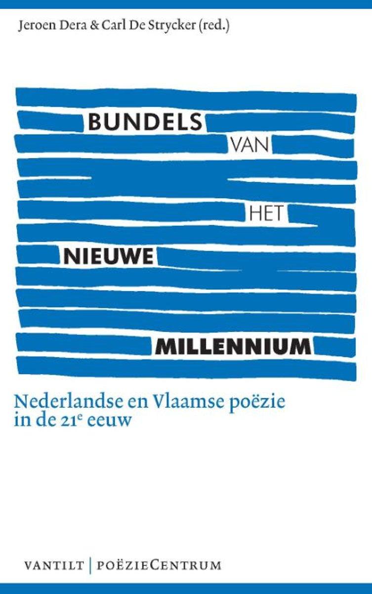 Bundels van het nieuwe millennium. Nederlandse en Vlaamse poëzie in de 21e eeuw