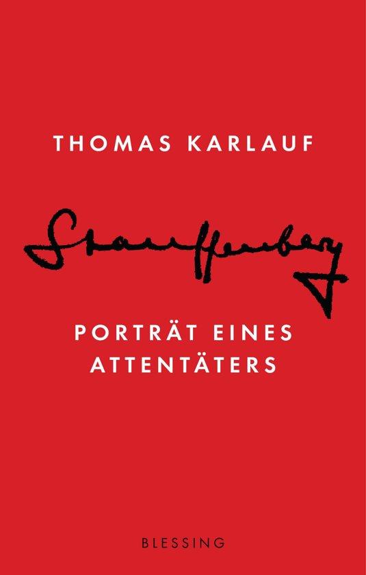 Stauffenberg. Porträt eines Attentäters - De Leesclub van Alles