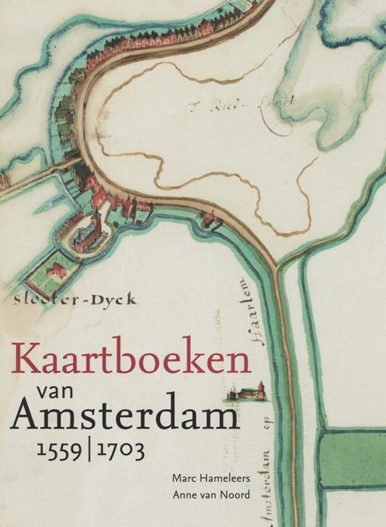 Kaartboeken van Amsterdam 1559-1703 - De Leesclub van Alles