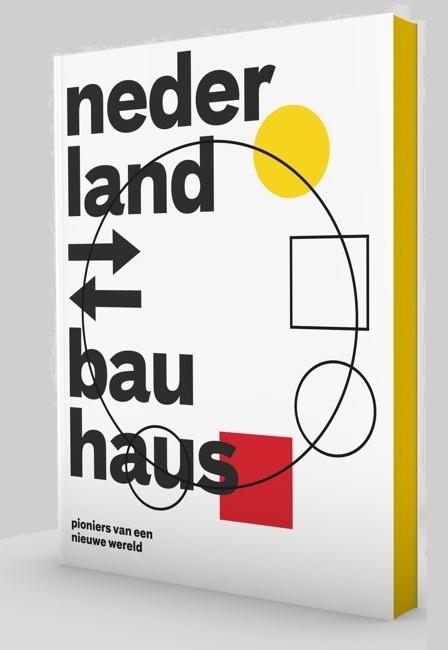 Nederland-Bauhaus: Pioniers van een nieuwe wereld