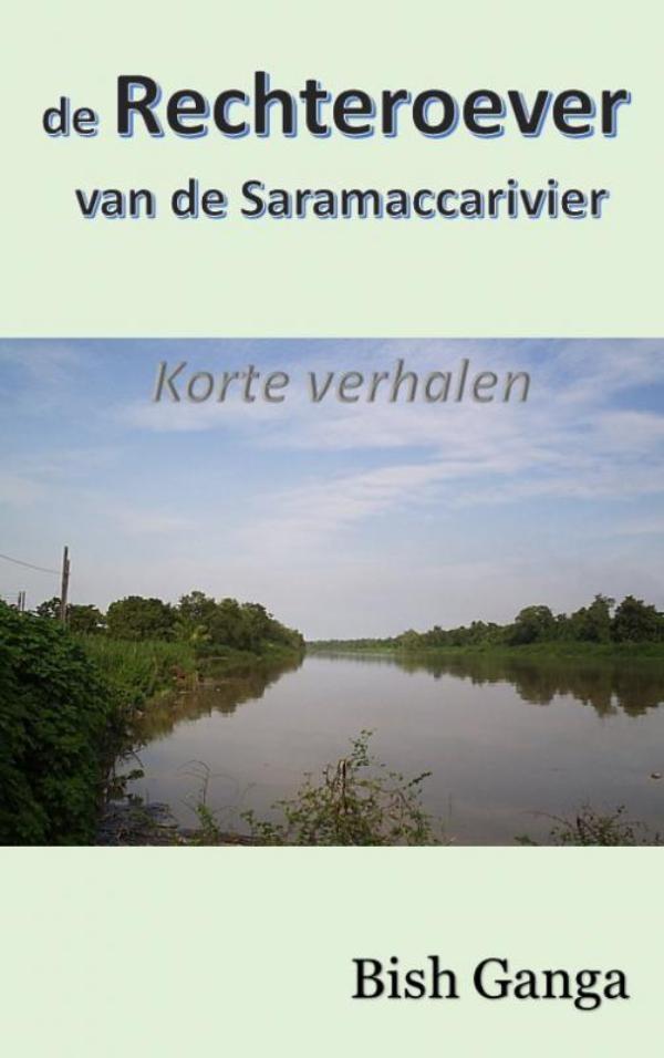 De rechteroever van de Saramaccarivier - De Leesclub van Alles