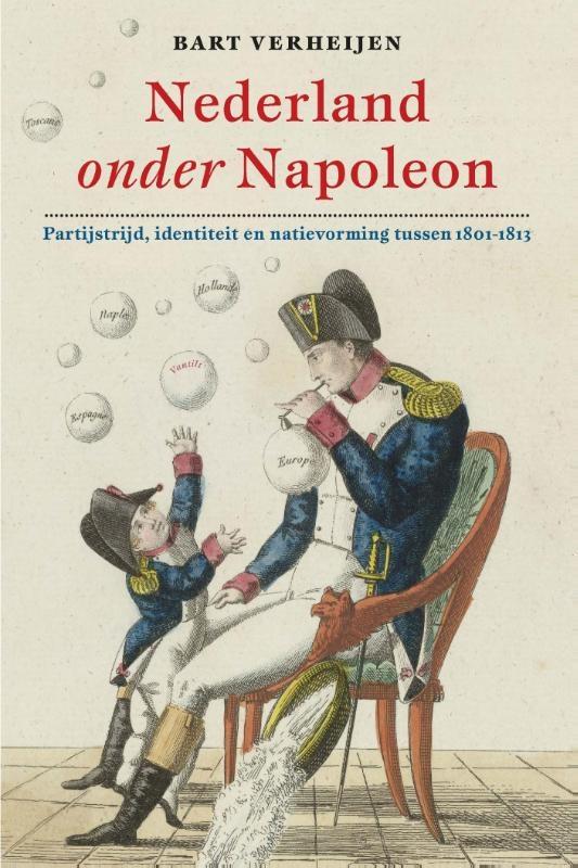 Nederland onder Napoleon. Partijstrijd en natievorming 1801-1813 - De Leesclub van Alles