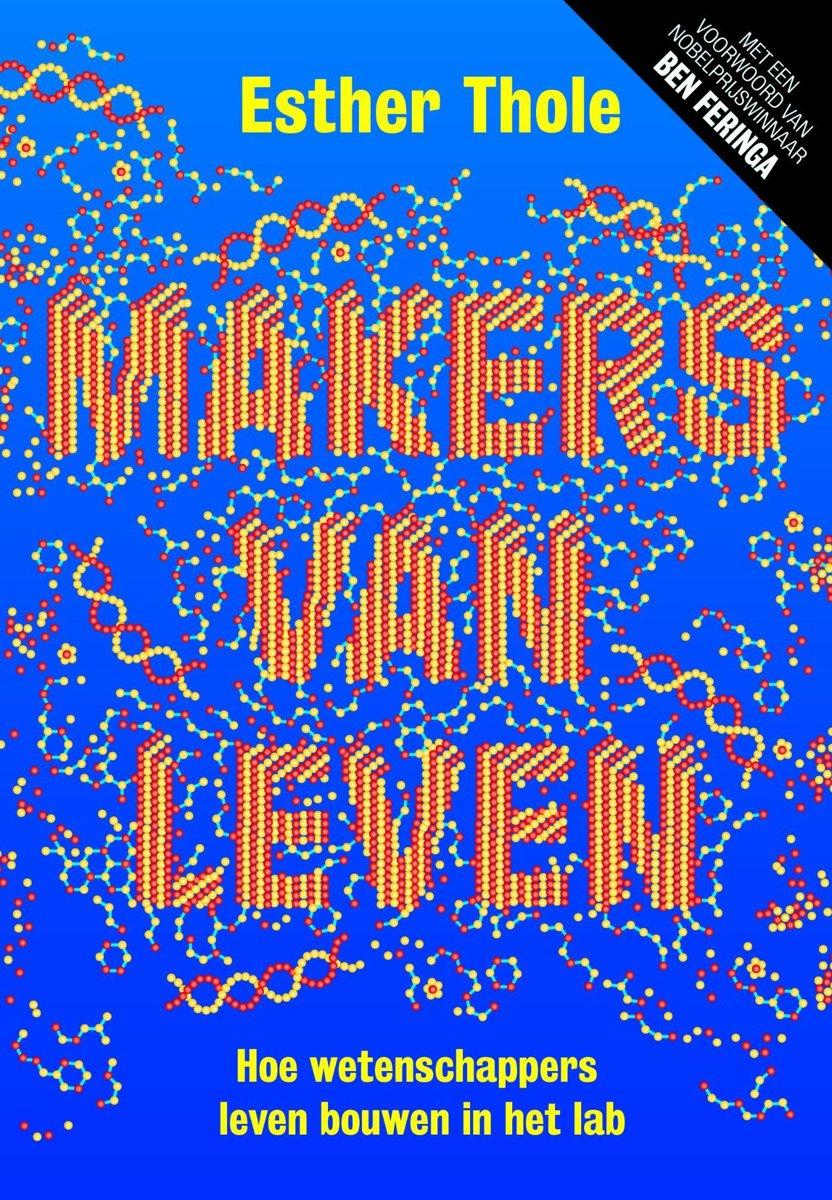 Makers van leven – Hoe wetenschappers leven bouwen in het lab
