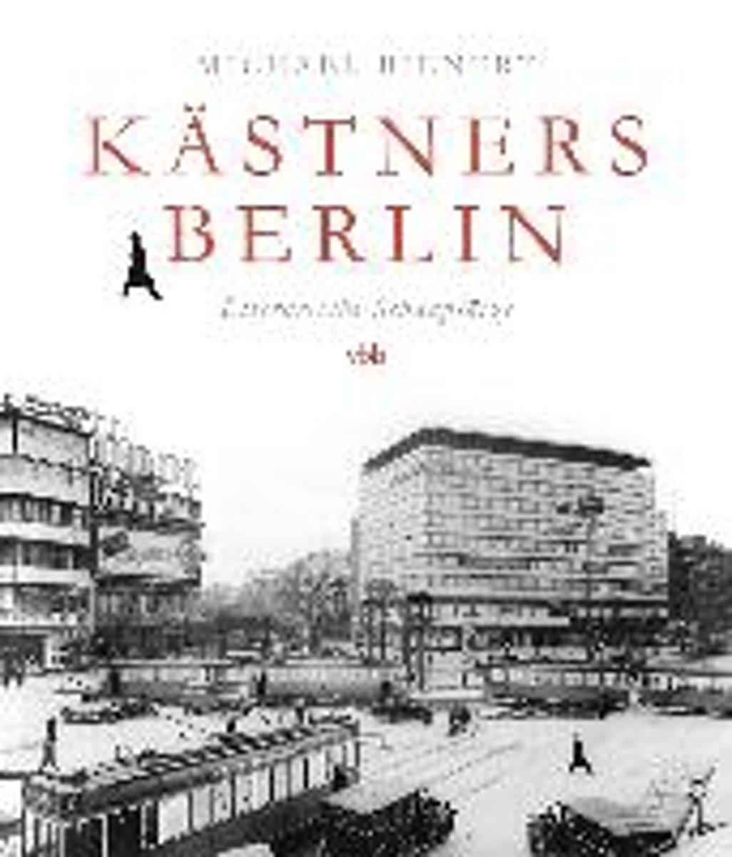 Kästners Berlin, Literarische Schauplätze