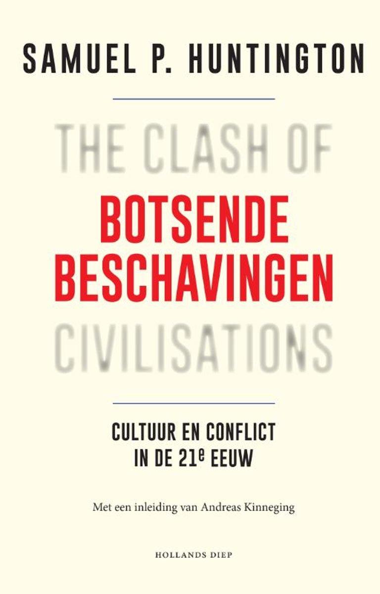 Botsende beschavingen: Cultuur en conflict in de 21e eeuw