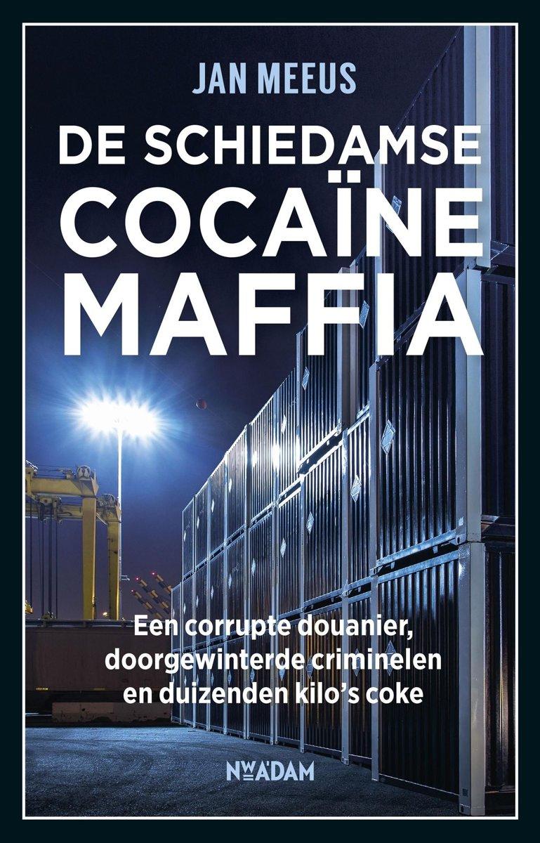 De Schiedamse cocaïnemaffia