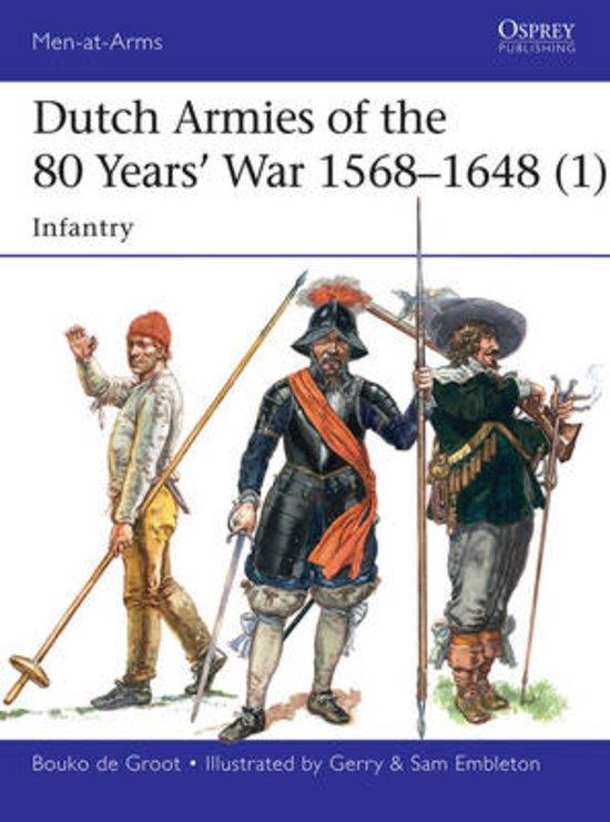 Dutch Armies of the 80 Years' War 1568-1648 - De Leesclub van Alles