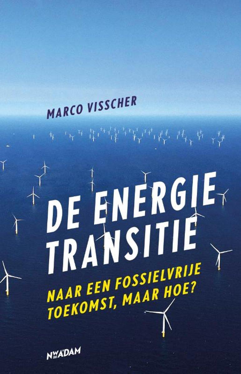 De energietransitie - Naar een fossielvrije toekomst, maar hoe?