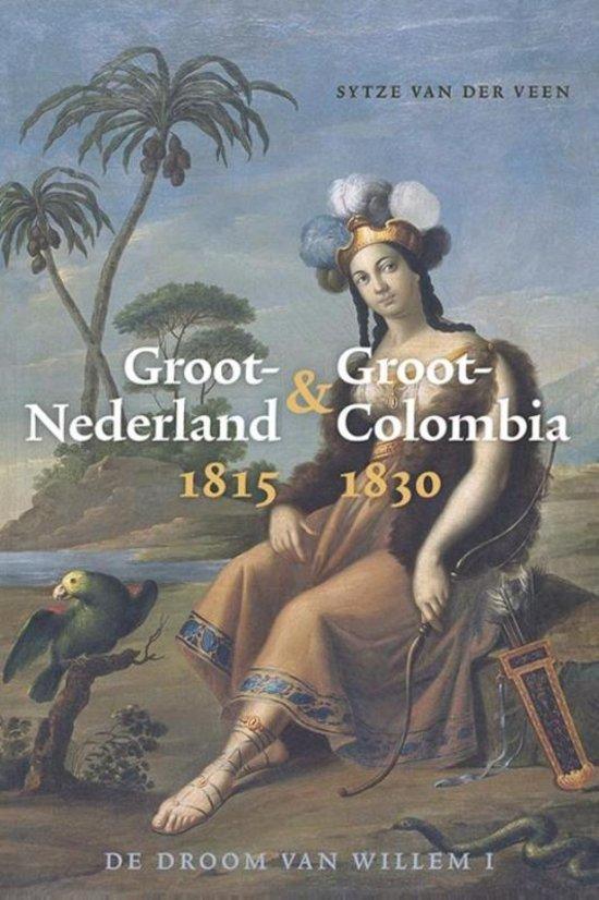 Groot Nederland  & Groot Colombia 1815-1830