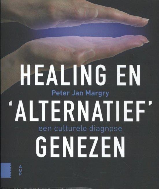 Healing en 'alternatief'  genezen: een culturele diagnose - De Leesclub van Alles