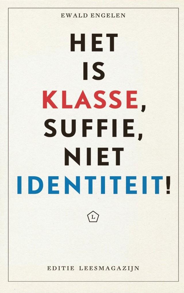 Het is klasse, suffie, niet identiteit!