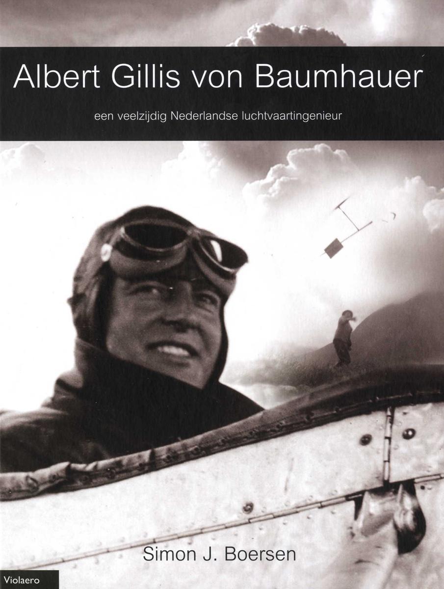 Albert Gillis von Baumhauer, een veelzijdig Nederlandse luchtvaartingenieur (1891-1939)