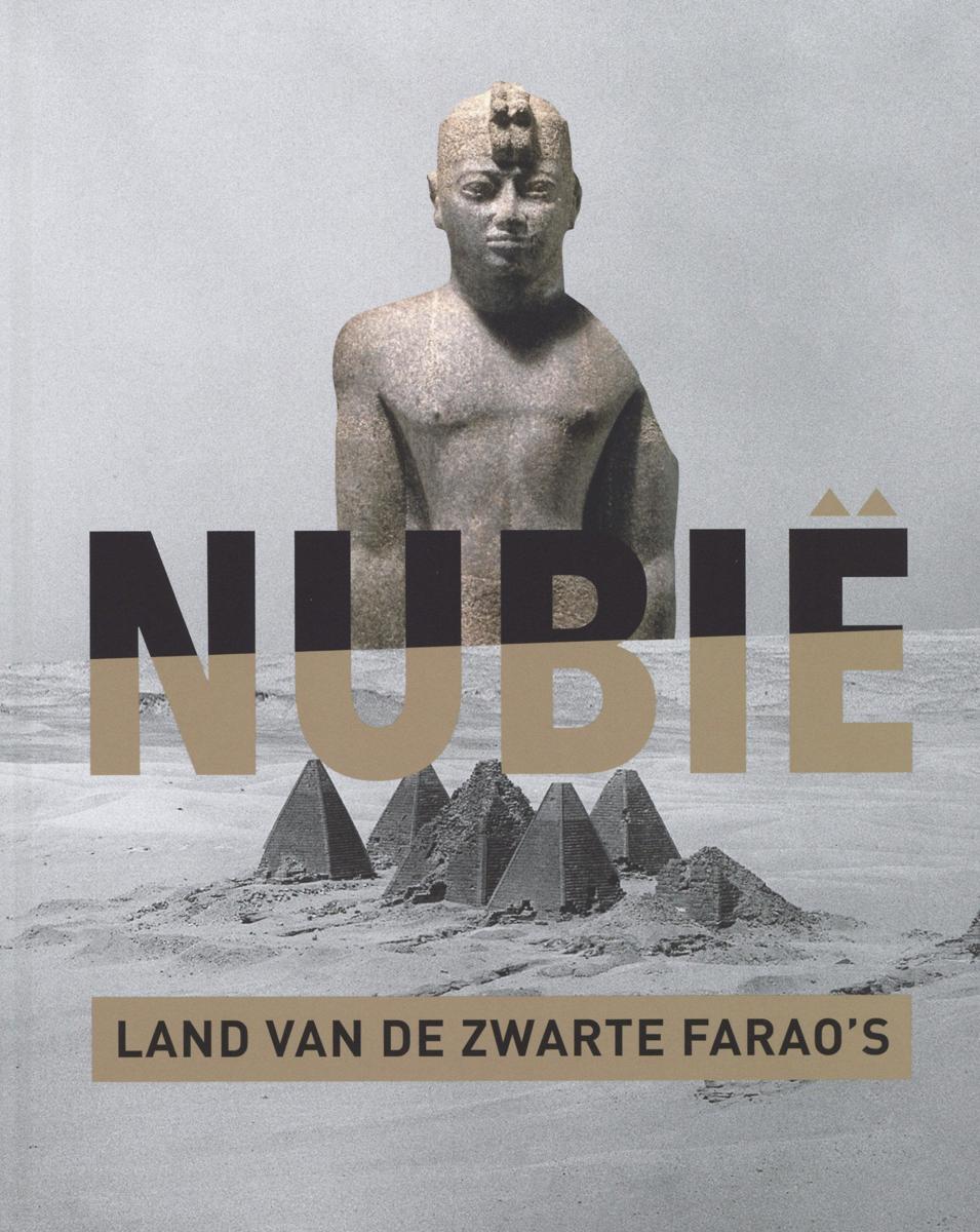Nubië. Land van de zwarte farao's