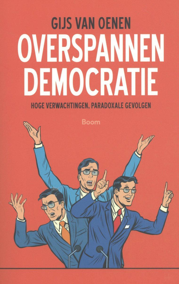 Overspannen democratie. Hoge verwachtingen, paradoxale gevolgen - De Leesclub van Alles