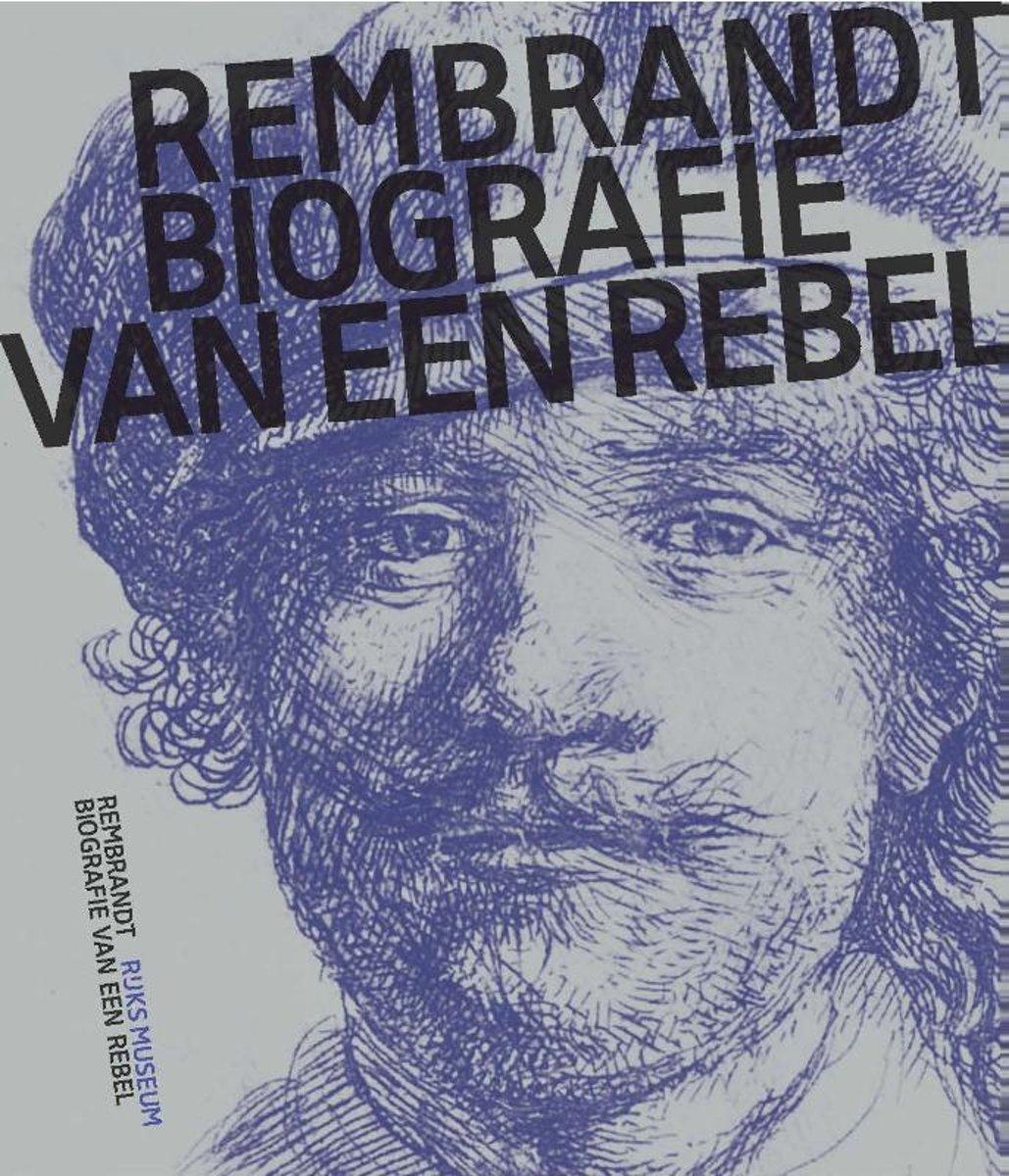 Rembrandt - Biografie van een rebel