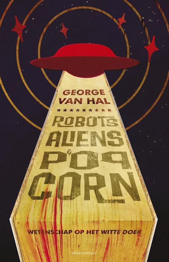 Robots, Aliens & Popcorn