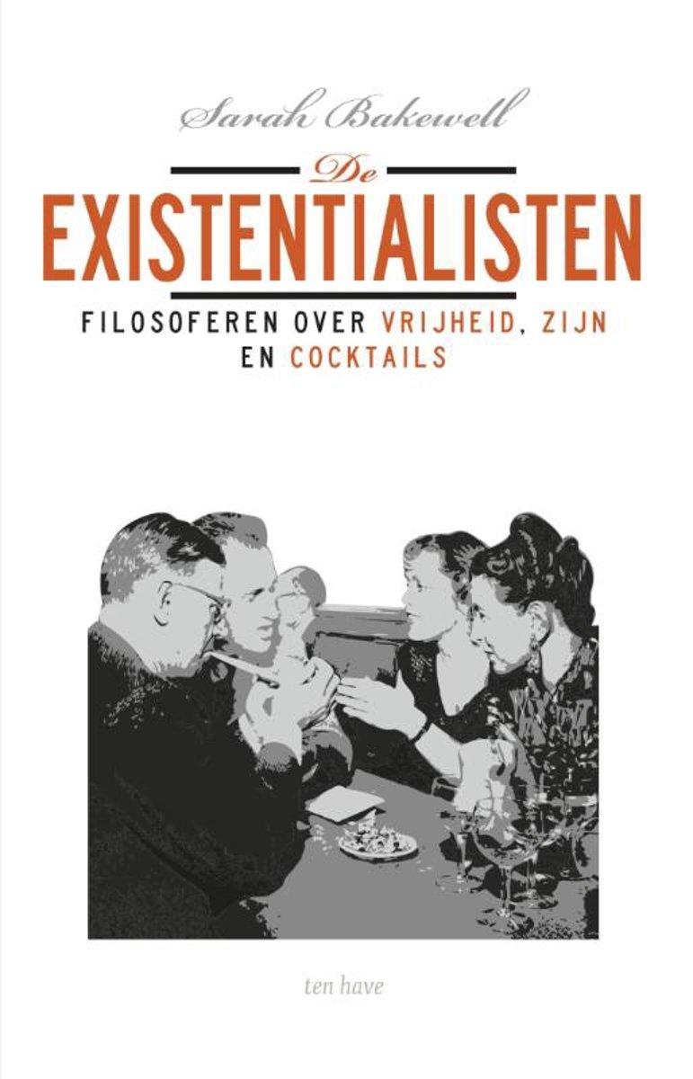 De existentialisten. Filosoferen over vrijheid, zijn en cocktails
