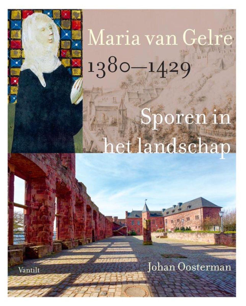 Maria van Gelre, 1380-1429 - Sporen in het landschap