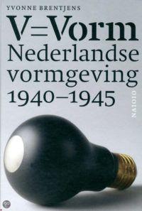 V=Vorm, Nederlandse vormgeving 1940-1945
