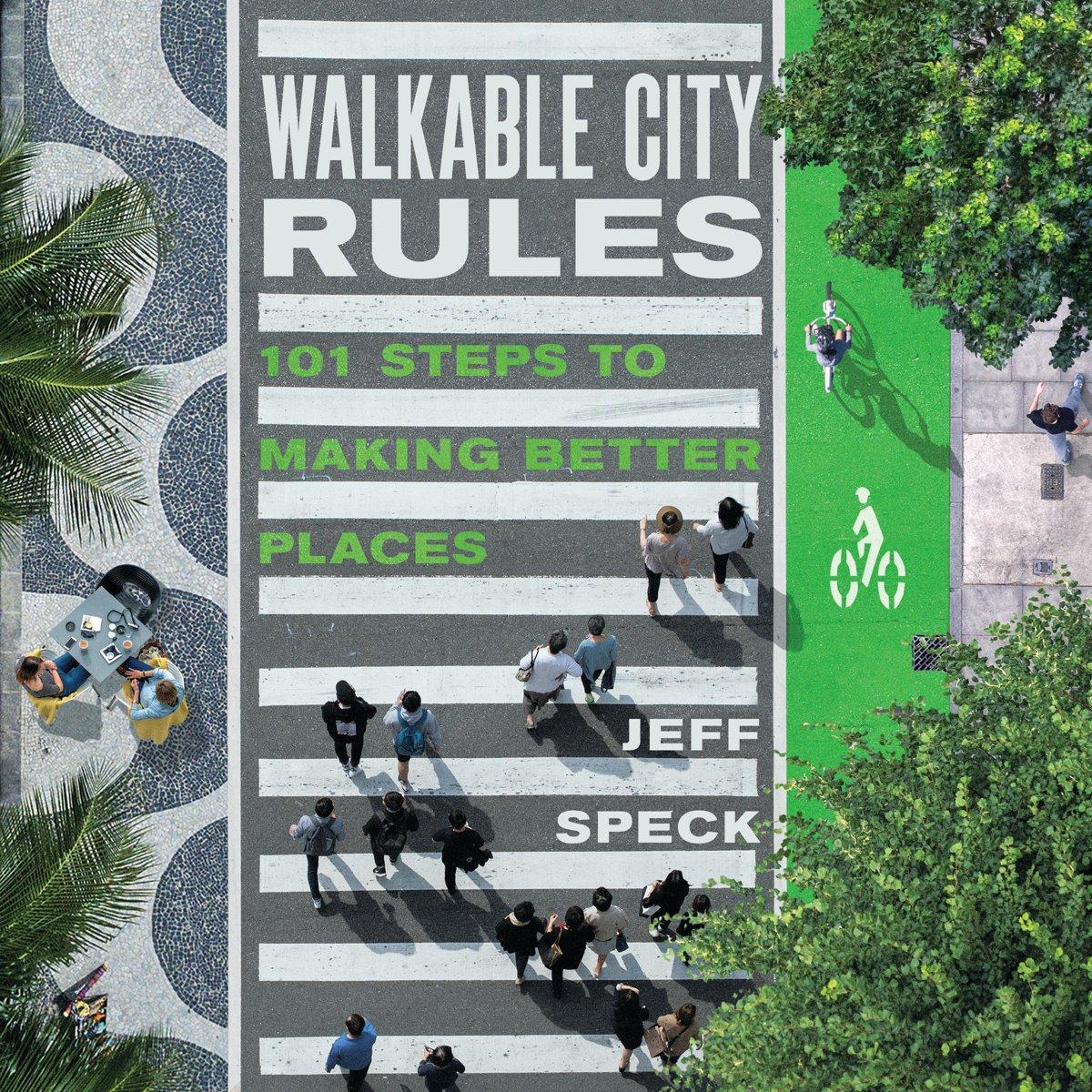 Walkable City Rules - 101 Steps to Making Better Places - De Leesclub van Alles