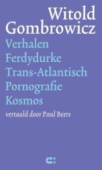 Verhalen/Ferdydurke/Trans-Atlantisch/Pornografie/Kosmos