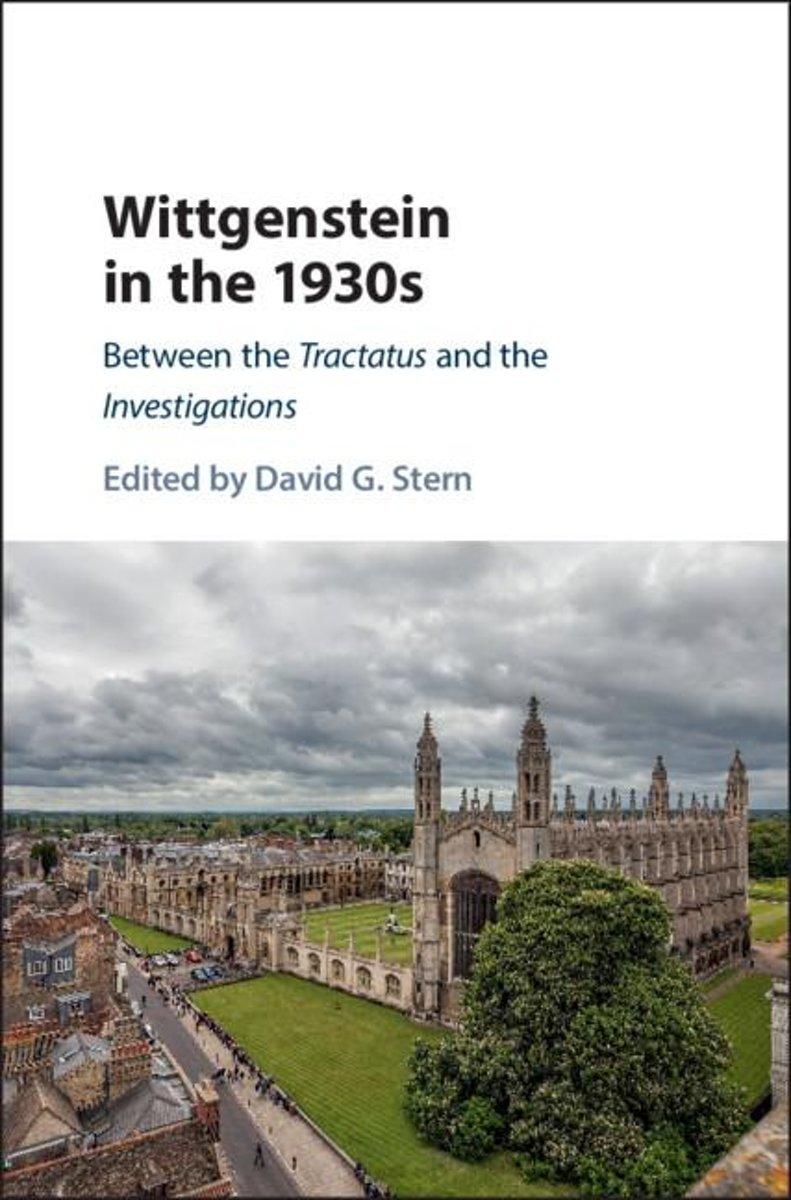 Wittgenstein in the 1930s: Between the Tractatus and the Investigations - De Leesclub van Alles