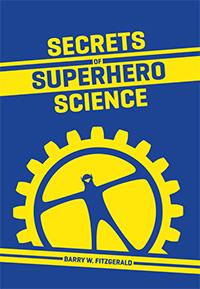 Secrets of Superhero Science