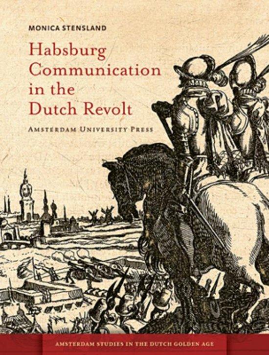 Habsburg communication in the Dutch Revolt