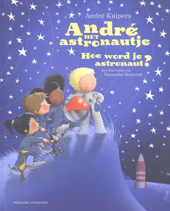 André het astronautje hoe word je astronaut?