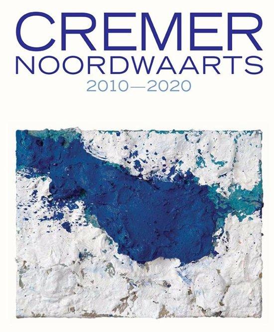 Cremer Noordwaarts 2010-2020