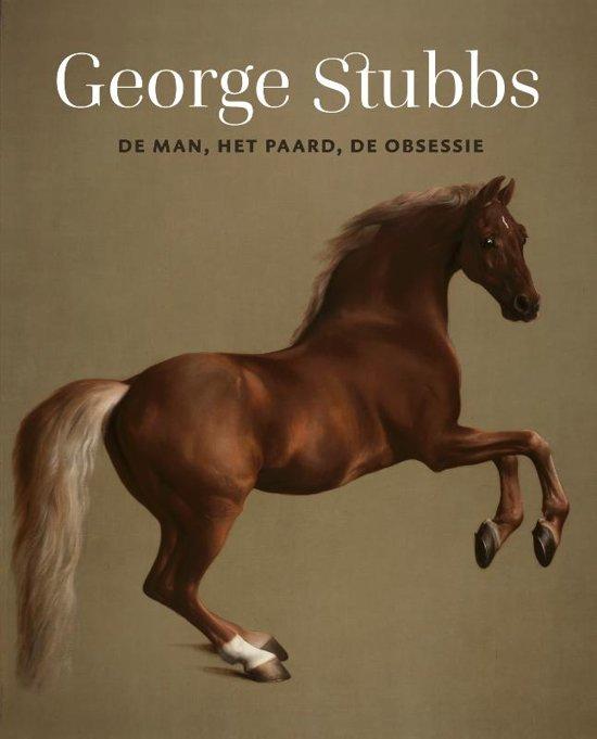 GEORGE STUBBS - De man – het paard – de obsessie
