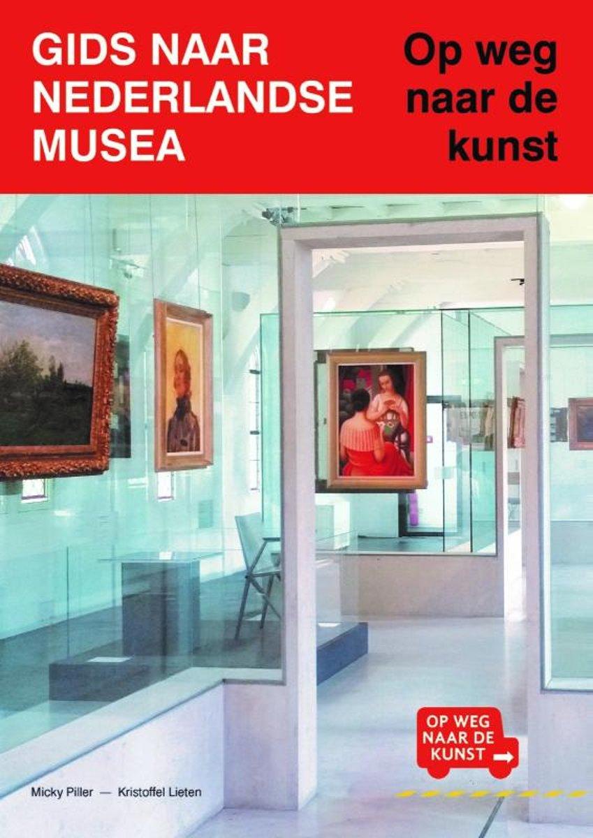 Gids naar Nederlandse musea - Op weg naar de kunst
