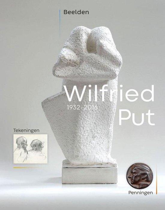 Wilfried Put - Beelden, Tekeningen, Penningen 1932-2016
