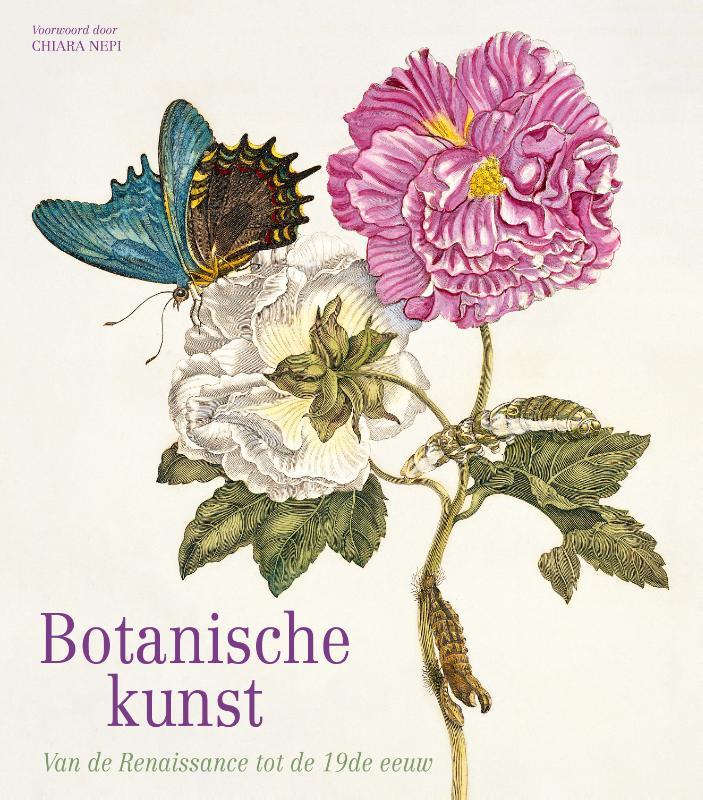 Botanische kunst. Van de Renaissance tot de 19e eeuw