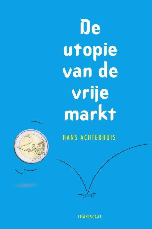 De utopie van de vrije markt