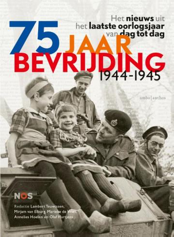 75 jaar bevrijding 1944 - 1945