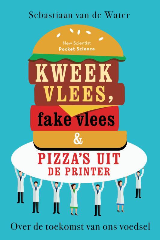 Kweekvlees, fake vlees en pizza's uit de printer