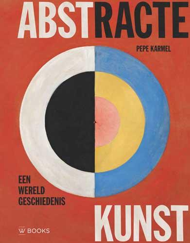 Abstracte kunst, een wereldgeschiedenis